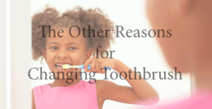 Many Other Reasons for Changing Toothbrush